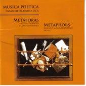 Metáforas by Musica Poetica Ensamble Barroco-UCA