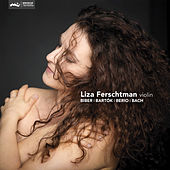 Biber | Bartók | Berio | Bach by Liza Ferschtman
