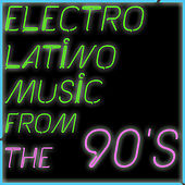 Electrolatino Music from the 90's Including Miles, Saint Etien, Robin, DJ Fenix by Various Artists