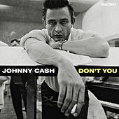 Don't You by Johnny Cash