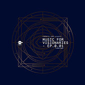 Music for Visionaries 0.01 EP by Various Artists