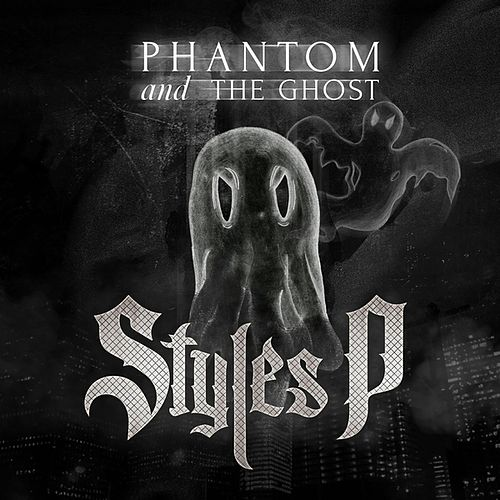 Phantom and The Ghost by Styles P