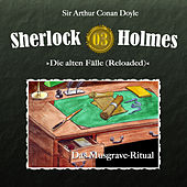 Die alten Fälle (Reloaded) - Fall 03: Das Musgrave-Ritual by Sherlock Holmes