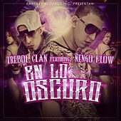 En Lo Oscuro (feat. DJ Joe) by Trebol Clan