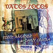 Vatos Locos by Eddie Amador