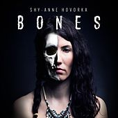 Bones by Shy-Anne Hovorka