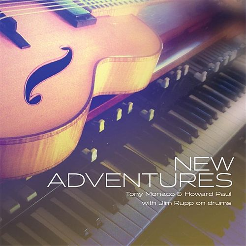 Tony Monaco & Howard Paul: New Adventures by Tony Monaco