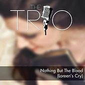 Nothing but the Blood (Loreen's Cry) by The Trio
