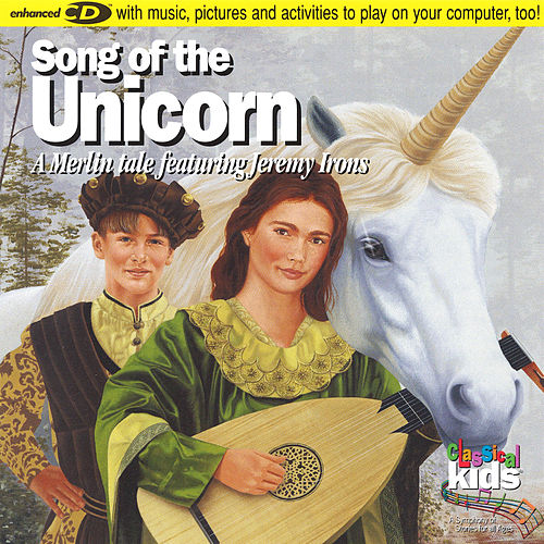 Song Of The Unicorn (a Merlin Tale Featuring Jeremy Irons) by Susan Hammond