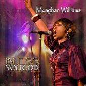 Bless You God by Meaghan Williams