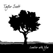 Lonelier With You by Taylor Scott