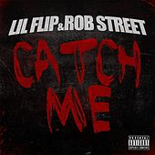 Catch Me by Lil' Flip