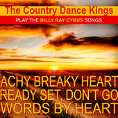 The Country Dance Kings Play the Billy Ray Cyrus Songs by Country Dance Kings
