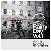 Rainy Day Vol. 1 - Jazz and Lounge Selection by Various Artists