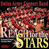 Reach for the Stars von Swiss Army Concert Band
