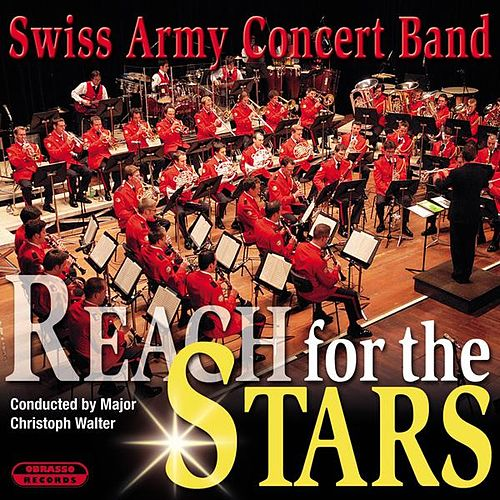 Reach for the Stars by Swiss Army Concert Band