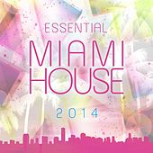 Essential Miami House 2014 - EP by Various Artists