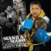 Mano a Mano by Alberto Barros