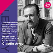 Beethoven: Piano Sonatas Nos. 23, 31 & 32 by Claudio Arrau