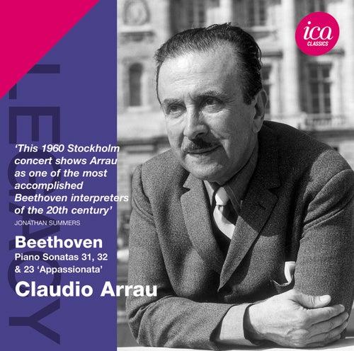 Beethoven: Piano Sonatas Nos. 23, 31 & 32 by Claudio Arrau