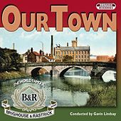 Our Town by The Brighouse