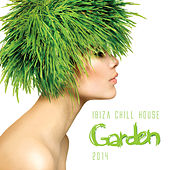 Ibiza Chill House Garden 2014 by Various Artists