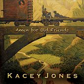 Amen for Old Friends by Kacey Jones