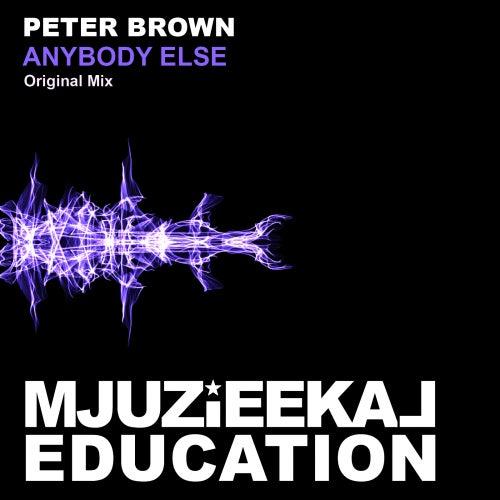 Anybody Else by Peter Brown