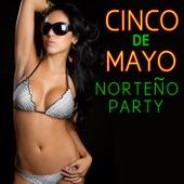 Cinco De Mayo Norteno Party: Pepe Tovary, Las Jilgueras, La Fe Nortena & More! by Various Artists