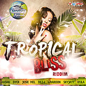 Tropical Bliss Riddim by Various Artists