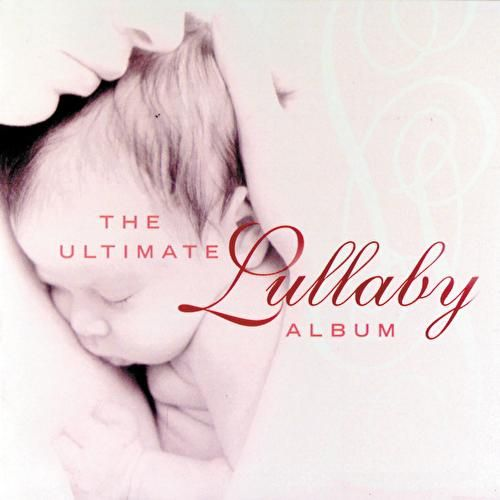 The Ultimate Lullaby Album by Various Artists