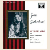 Joan Sutherland: Operatic Arias by Dame Joan Sutherland