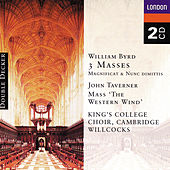 Byrd: 3 Masses, Taverner: Western Wind Mass etc. by Choir of King's College, Cambridge