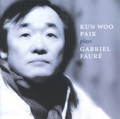 Fauré: Piano Music by Kun Woo Paik