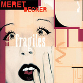 Becker: Fragiles by Meret Becker