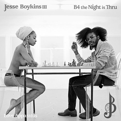 B4 the Night Is Thru - Single by Jesse Boykins III
