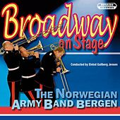 Broadway On Stage by The Norwegian Army Band Bergen