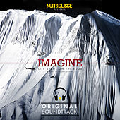 Nuit de la Glisse Presents Imagine (Life Spent on the Edge) [Original Motion Picture Soundtrack] by Various Artists