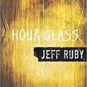 Hourglass by Jeff Ruby
