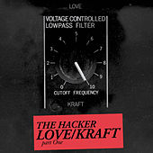 Zone 14: Love/Kraft, Pt. 1 - EP by The Hacker
