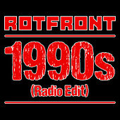 1990s (Radio Edit) by Rotfront