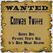 Wanted: Conway Twitty by Conway Twitty