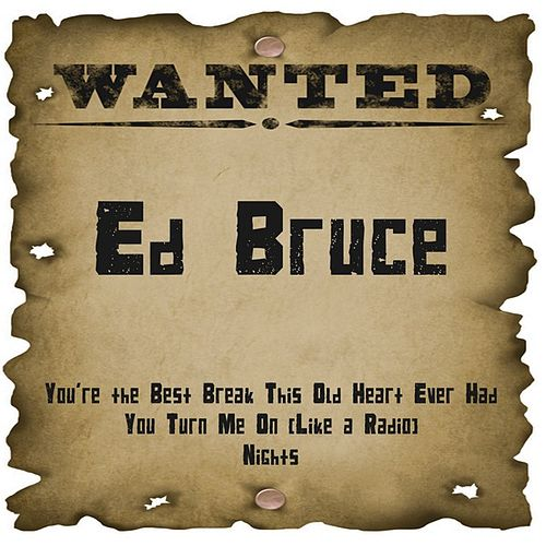 Wanted: Ed Bruce by Ed Bruce
