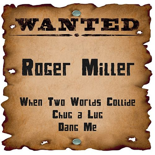 Wanted: Roger Miller by Roger Miller