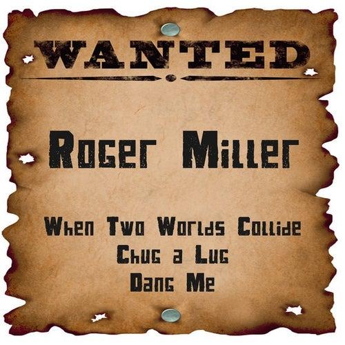 Wanted: Roger Miller by Roger Miller