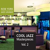 Cool Jazz Masterpieces, Vol. 2 by New York Jazz Lounge