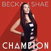 Champion by Beckah Shae