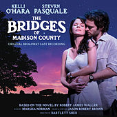 The Bridges of Madison County (Original Broadway Cast Recording) by Various Artists