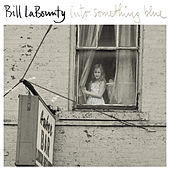 Into Something Blue by Bill LaBounty