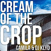 Cream of the Crop by Camila